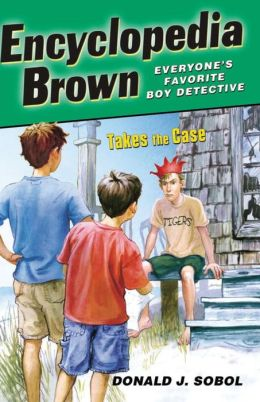 Encyclopedia Brown Takes the Case (Encyclopedia Brown Series #10)