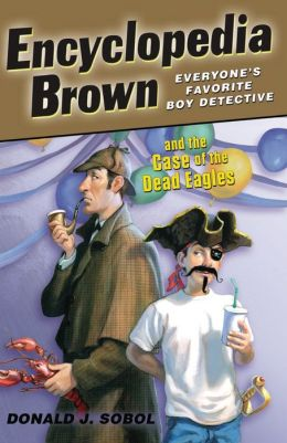 Encyclopedia Brown and the Case of the Dead Eagles (Encyclopedia Brown Series #12)