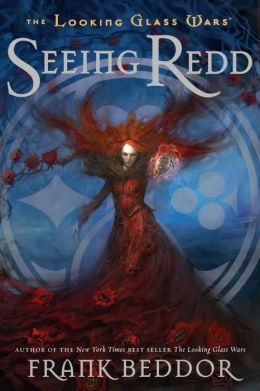 Seeing Redd (Looking Glass Wars Series #2)