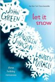 Book Cover Image. Title: Let It Snow:  Three Holiday Romances, Author: John Green