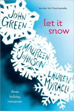 Let It Snow: Three Holiday Romances