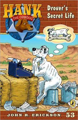Drover's Secret Life (Hank the Cowdog Series #53)