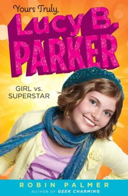 Girl vs. Superstar (Yours Truly, Lucy B. Parker Series #1)
