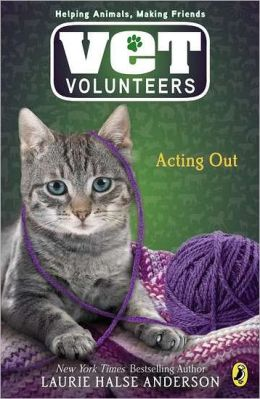 Acting Out (Vet Volunteers Series #14)