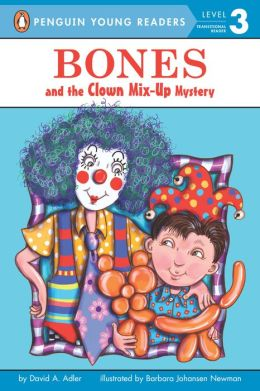 Bones and the Clown Mix-Up Mystery (Jeffrey Bones Series #8)
