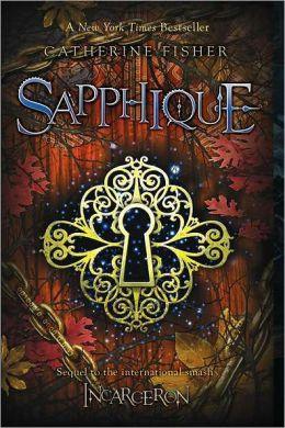 Sapphique (Incarceron Series #2)