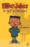 Book Cover Image. Title: EllRay Jakes Is Not a Chicken, Author: Sally Warner