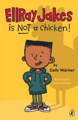 EllRay Jakes Is Not a Chicken! (EllRay Jakes Series #1)