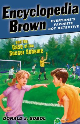 Encyclopedia Brown and the Case of the Soccer Scheme (Encyclopedia Brown Series #28)