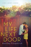 Book Cover Image. Title: My Life Next Door, Author: Huntley Fitzpatrick