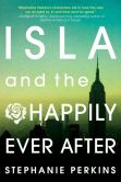 Book Cover Image. Title: Isla and the Happily Ever After, Author: Stephanie Perkins