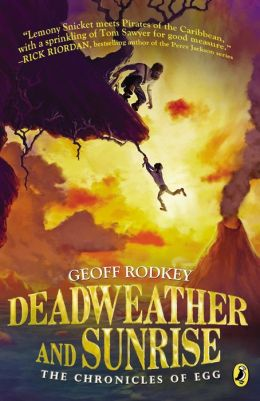 Deadweather and Sunrise (The Chronicles of Egg Series #1)