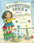 Book Cover Image. Title: Adventure Annie Goes to Kindergarten, Author: Toni Buzzeo