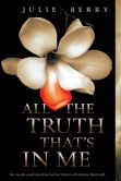 Book Cover Image. Title: All the Truth That's In Me, Author: Julie Gardner Berry