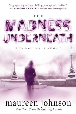 The Madness Underneath (Shades of London Series #2)