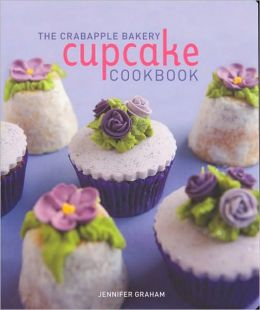 Crabapple Bakery Cupcake Cookbook