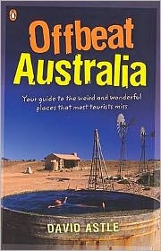 Offbeat Australia: A Unique Travel Guide to Australia's Unusual and Eccentric Tourist Attractions