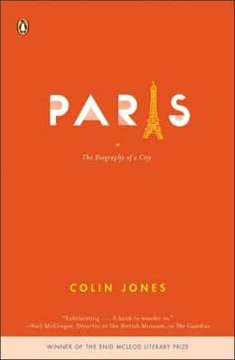Paris: The Biography of a City