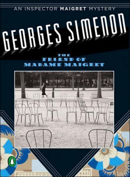 The Friend of Madame Maigret (Maigret Series #34)