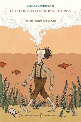 The Adventures of Huckleberry Finn (Penguin Classics Deluxe Edition)