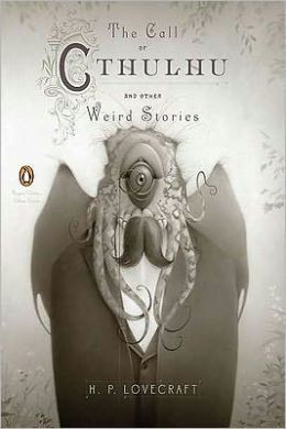 The Call of Cthulhu and Other Weird Stories: (Penguin Classics Deluxe Edition)