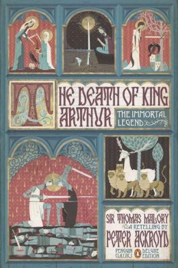The Death of King Arthur: The Immortal Legend (Classics Deluxe Edition)