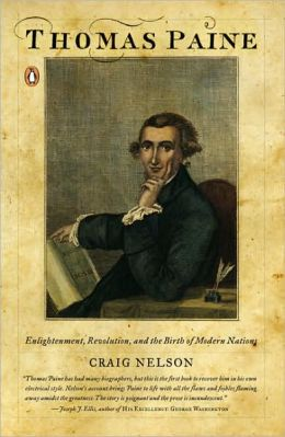 Thomas Paine: Enlightenment, Revolution, and the Birth of Modern Nations