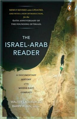 The Israel-Arab Reader: A Documentary History of the Middle East Conflict