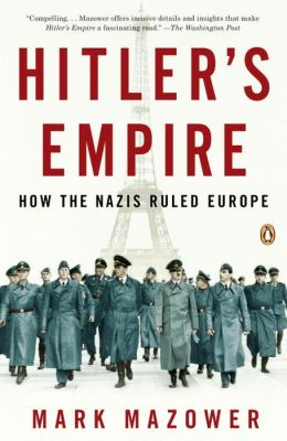 Hitler's Empire: How the Nazis Ruled Europe