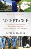 Book Cover Image. Title: Acceptance:  A Legendary Guidance Counselor Helps Seven Kids Find the Right Colleges -- and Find Themselves, Author: David L. Marcus