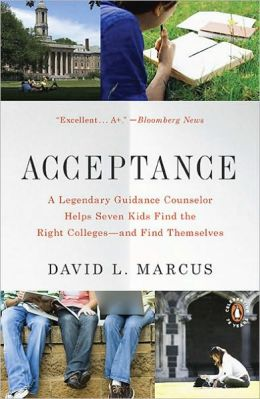 Acceptance: A Legendary Guidance Counselor Helps Seven Kids Find the Right Colleges -- and Find Themselves