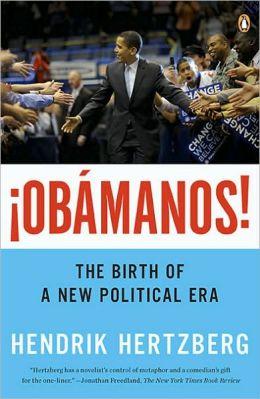 Obamanos!: The Birth of a New Political Era