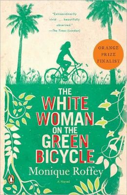The White Woman on the Green Bicycle: A Novel