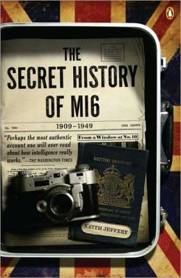The Secret History of MI6: 1909-1949
