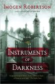 Book Cover Image. Title: Instruments of Darkness (Crowther and Westerman Series #1), Author: Imogen Robertson