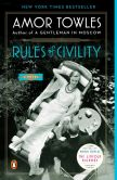 Book Cover Image. Title: Rules of Civility:  A Novel, Author: Amor Towles