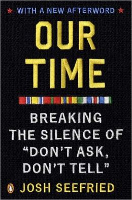Our Time: Breaking the Silence of Don't Ask, Don't Tell