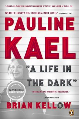 Pauline Kael: A Life in the Dark
