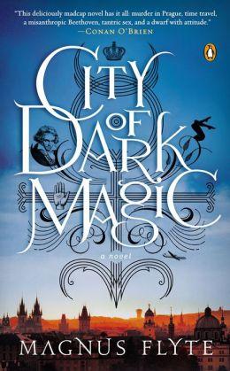 City of Dark Magic: A Novel