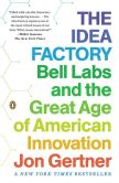 Book Cover Image. Title: The Idea Factory:  Bell Labs and the Great Age of American Innovation, Author: Jon Gertner