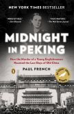 Book Cover Image. Title: Midnight in Peking:  How the Murder of a Young Englishwoman Haunted the Last Days of Old China, Author: Paul French