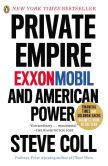 Book Cover Image. Title: Private Empire:  ExxonMobil and American Power, Author: Steve Coll