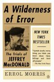 Book Cover Image. Title: A Wilderness of Error:  The Trials of Jeffrey MacDonald, Author: Errol Morris