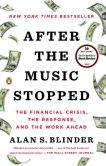 Book Cover Image. Title: After the Music Stopped:  The Financial Crisis, the Response, and the Work Ahead, Author: Alan S. Blinder