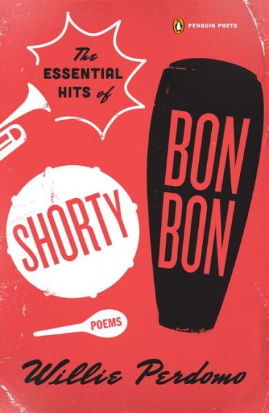 Free text book downloads The Essential Hits of Shorty Bon Bon in English 9780143125235 PDF iBook by Willie Perdomo