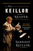 Book Cover Image. Title: The Keillor Reader:  Looking Back at Forty Years of Stories: Where Did They All Come From?, Author: Garrison Keillor