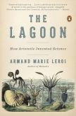 Book Cover Image. Title: The Lagoon:  How Aristotle Invented Science, Author: Armand Marie Leroi