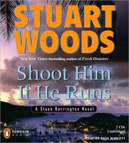 Shoot Him If He Runs (Stone Barrington Series #14)