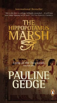 Volume One: Hippopotamus Marsh: Lords of the Two Lands Trilogy