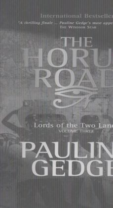 Volume Three: The Horus Road: Lords of the Two Lands Trilogy